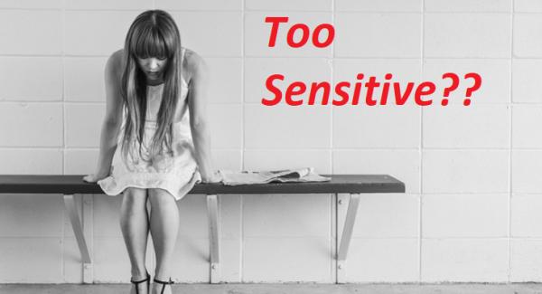Are you too sensitive? Sensitive Quiz