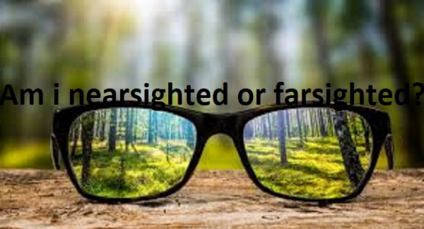 Am i nearsighted or farsighted ?